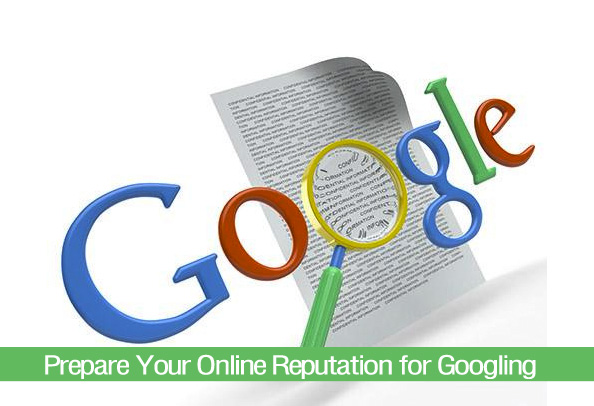prepare to be googled, online reputation management